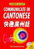 Communicate in Cantonese. Pack Cd Version, Scott, 9620716167