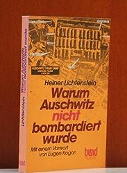Warum Auschwitz nicht bombardiert wurde