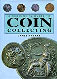 The Beginner's Guide to Coin Collecting (English and Spanish Edition)