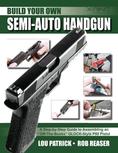 Build Your Own Semi-Auto Handgun: A Step-by-Step Guide to Assembling an