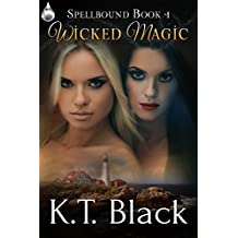 Wicked Magic (Spellbound Book 1)