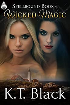 Wicked Magic (Spellbound Book 1) by [Black, K.T.]