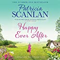 Happy Ever After Audiobook by Patricia Scanlan Narrated by Caroline Lennon
