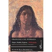 Francisca de Pedraza. Mujer, Madre, Esposa... Maltratada. El divorcio de Francisca de Pedraza 1614-1624