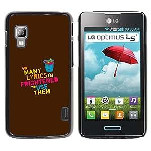 Qstar Arte & diseño plástico duro Fundas Cover Cubre Hard Case Cover para LG Optimus L5 II Dual E455 / E460 / Optimus Duet ( Lyrics Song Music Love Quote Funny Creativity)