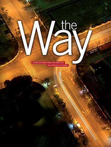 The Way: Living Out God's Plan for Your Life as a Disciple of Christ