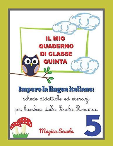 Il mio quaderno di classe quinta: Imparo la lingua italiana: nomi, pronomi, sinonimi e aggettivi. (Eserciziari di Scuola Primaria) (Italian Edition)