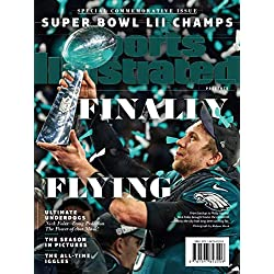 Sports Illustrated Philadelphia Eagles Super Bowl Champions Commemorative Issue (Nick Foles Trophy Cover): Finally Flying