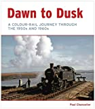 Dawn to Dusk: A Colour-Rail Journey in the 1950s and 1960s