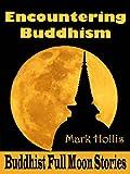 ENCOUNTERING BUDDHISM: Buddhist Full Moon Stories