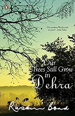 Our Trees Still Grow in Dehra - Ruskin Bond Books