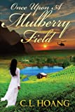Once upon a Mulberry Field, C. L. Hoang, 0989975673
