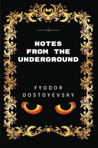 Notes From The Underground: By Fyodor Dostoyevsky - Illustrated PDF
