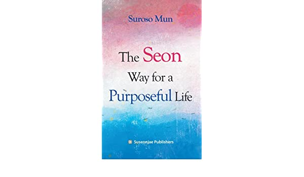 The Seon Way for a Purposeful Life
