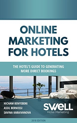 Online Marketing for Hotels: The Hotel's guide to generating more direct bookings (Social Media Marketing Hotel)