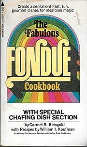 The Fabulous Fondue Cookbook av Carmel B…