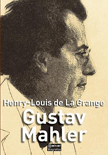 Gustav Mahler (Biografías) Henry-Louis De la Grange