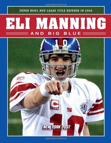 Eli Manning Mvp - Eli Manning and Big Blue: Super Bowl MVP Leads Title Defense in 2008