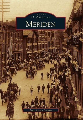 Meriden (Images of America) (Images of America Series) Paperback August 23, 2010