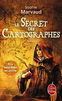 Le secret des cartographes, tome 1 par Marvaud