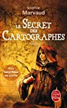 Le secret des cartographes, tome 1 par Sophie Marvaud