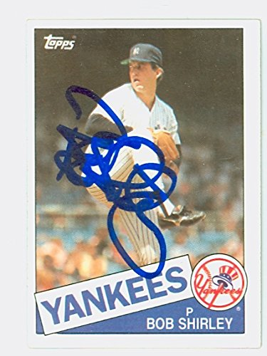 Bob Shirley AUTOGRAPH 1985 Topps #328 New York Yankees by Autographed Baseball Cards (1970-1979)
