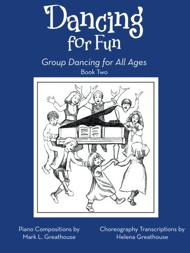 Dancing for Fun: Group Dancing for All Ages Book Two