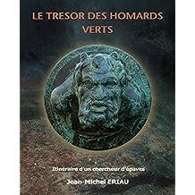 LE TRESOR DES HOMARDS VERTS: l'aventure d'un chercheur d'épaves archéologiques (French Edition)