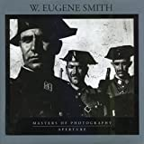 img - for W. Eugene Smith: Masters of Photography (Aperture Masters of Photography) book / textbook / text book