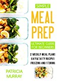 Simple Meal Prep Book: the Ultimate Guide for