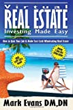 Virtual Real Estate Investing Made Easy, Mark Evans, 0978817044