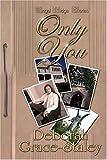 Only You, Deborah Grace-Staley, 159080340X