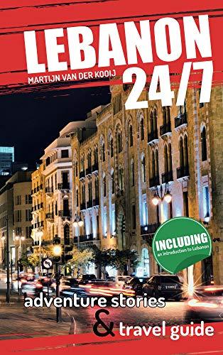 24/7 Lebanon: Adventure stories & travel guide