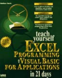 Teach Yourself Excel Programming with Visual Basic for Applications in 21 Days, Matthew Harris, 0672307820