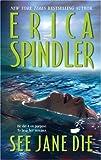 See Jane Die, Erica Spindler, 077832169X