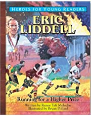 Eric Liddell: A Hero for Young Readers (Heroes for Young Readers)