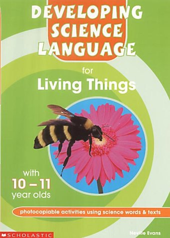 Living Things 10-11: 10-11 (Developing Science Language) by Scholastic