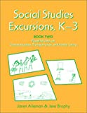 Social Studies Excursions, K-3, Book 2: Powerful Units on Communication, Transportation, and Family Living