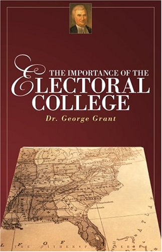 The Importance of the Electoral College ebook