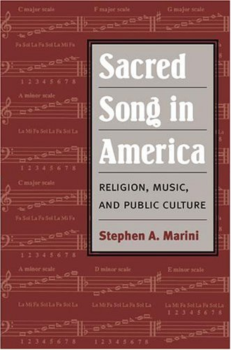 Sacred Song in America: Religion, Music, and Public Culture (Public Express Religion America)