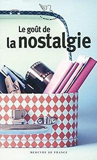 Le goût de la nostalgie par Anne-Marie Cousin