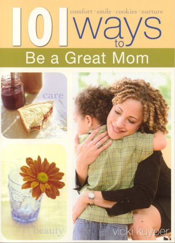 Download 101 Ways to Be a Great Mom (101 Ways (Blue Sky)) PDF