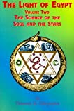 img - for The Light of Egypt: Volume Two, the Science of the Soul and the Stars by Thomas H. Burgoyne (1999-10-01) book / textbook / text book