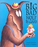 img - for Big Bad Wolf Is Good book / textbook / text book