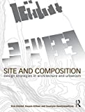 img - for Site and Composition: Design Strategies in Architecture and Urbanism book / textbook / text book