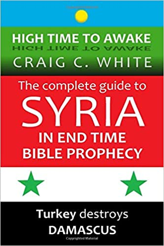 Amazon com: The complete guide to Syria in end time Bible Prophecy