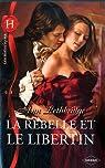 La rebelle et le libertin par Lethbridge