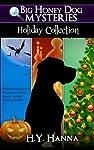 Big Honey Dog Mysteries HOLIDAY COLLECTION (Halloween, Christmas & Easter compilation)