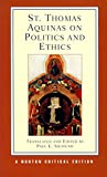 St. Thomas Aquinas on Politics and Ethics (Norton Critical Editions)