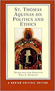aquinas in politics and ethics essay Amazoncom: st thomas aquinas on politics and ethics (norton critical editions) (9780393952438): thomas aquinas, paul e sigmund: books.